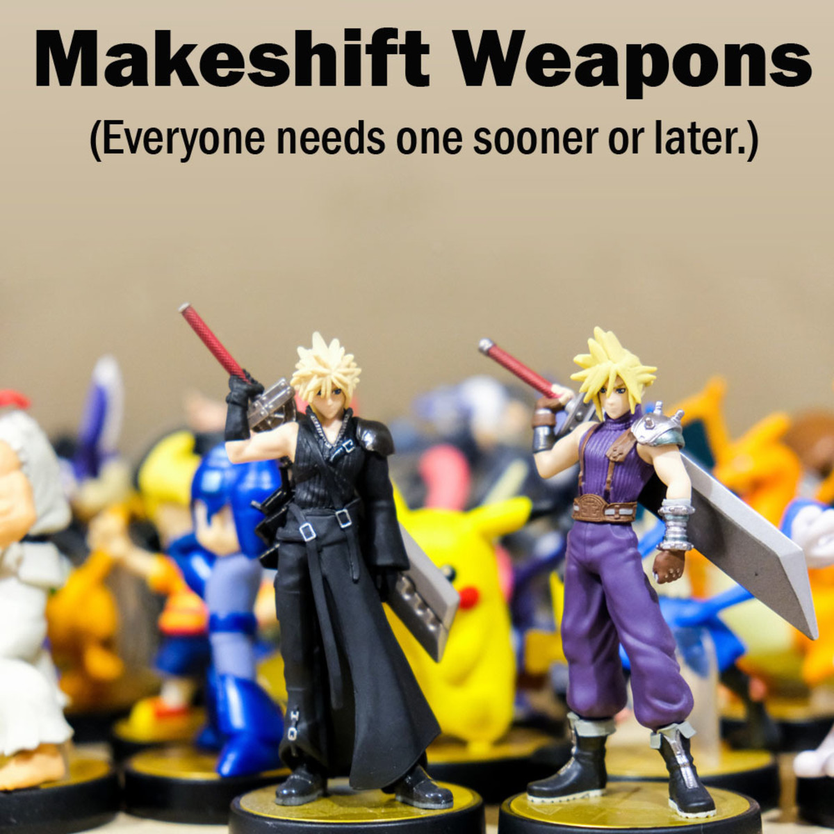 Makeshift Weapons (Everyone Needs One Sooner or Later)
