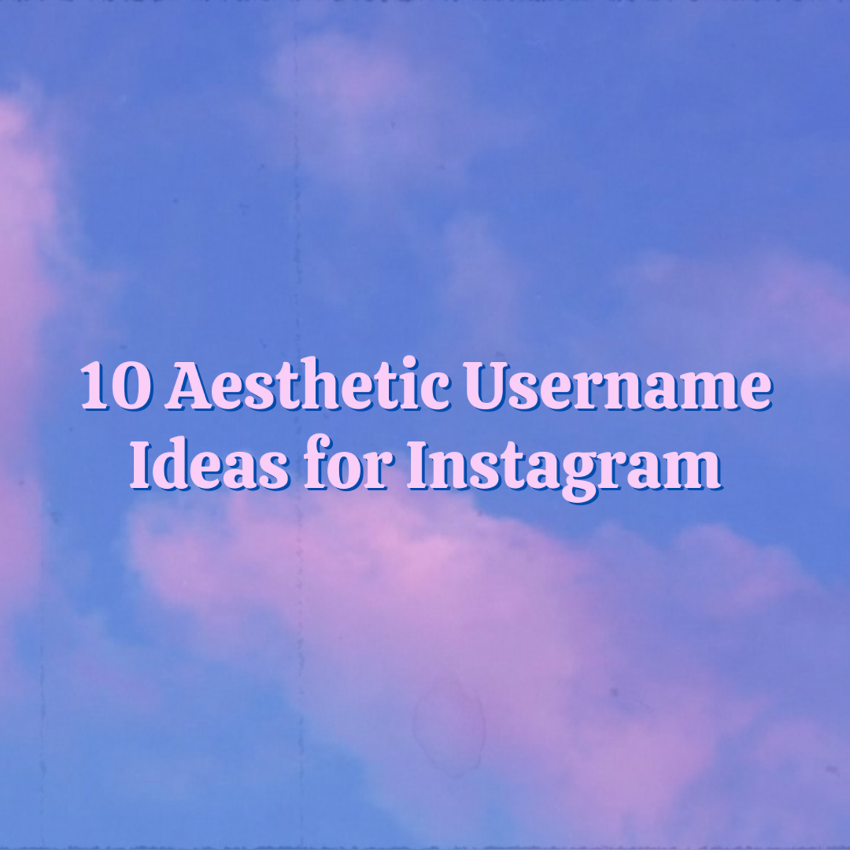 In this guide, discover 10 aesthetic username ideas for Instagram!