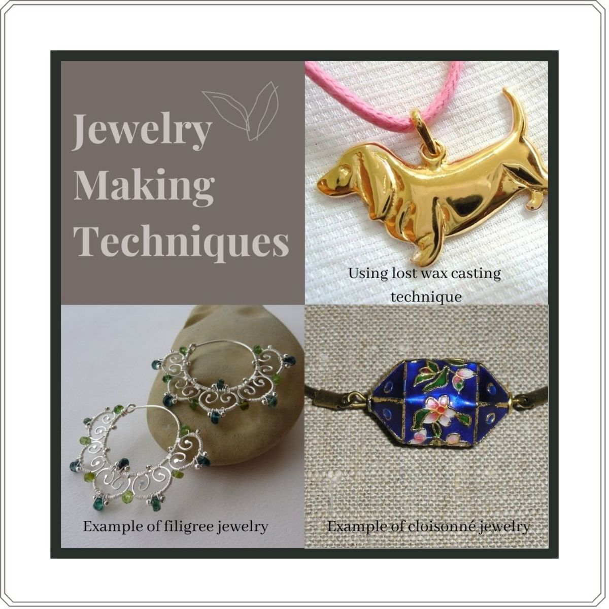 Examples of Jewelry Making Techniques: Filigree, Cloisonné, and lost wax casting techniques