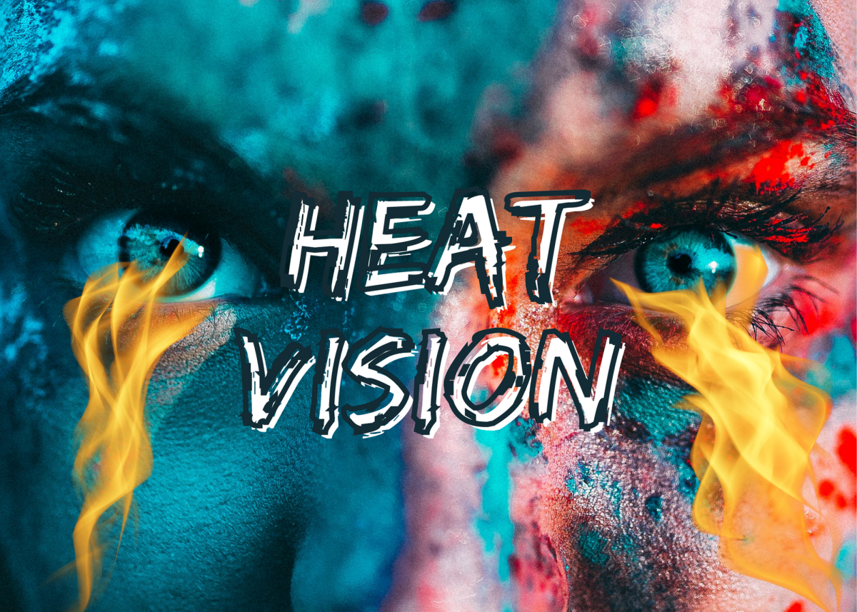 Heat vision is the ability to generate concentrated heat from the eyes, which is used to burn, melt, or incinerate the target.