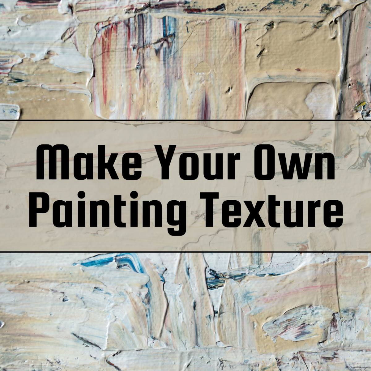 How to Make Your Own Painting Texture