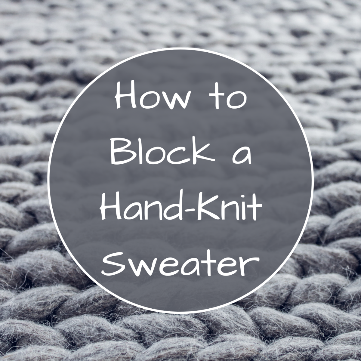 How to Block a Hand-Knit or Crocheted Sweater and Why It's Important