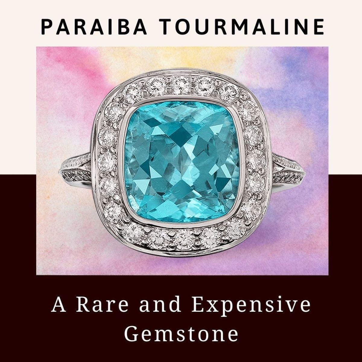 Paraiba Tourmaline a Rare and Expensive Gemstone