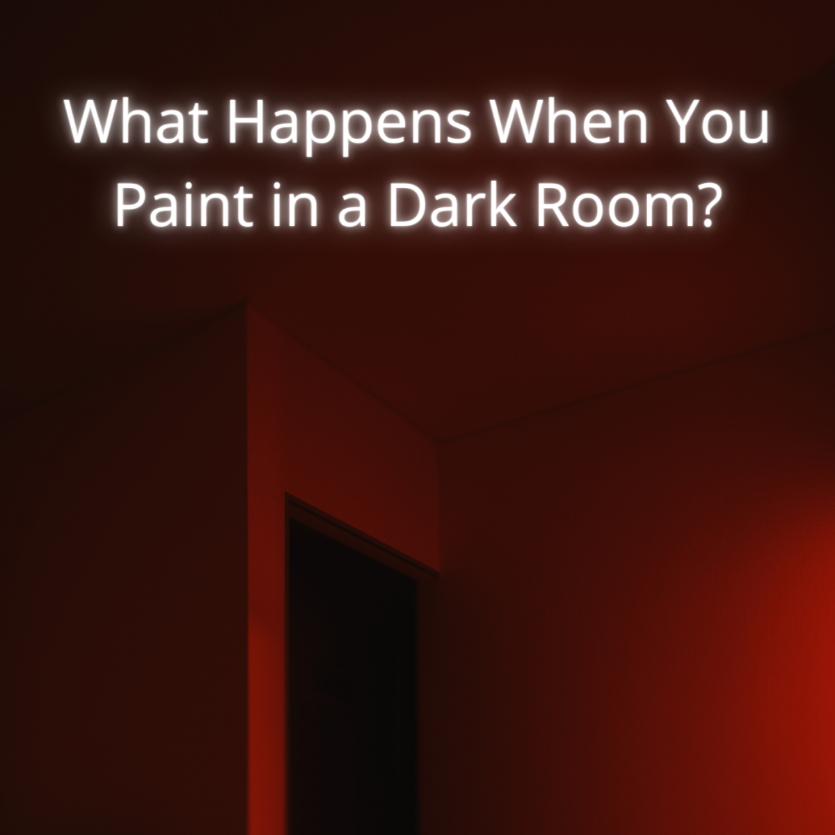 crazy-colors-what-happens-when-you-paint-in-a-dark-room