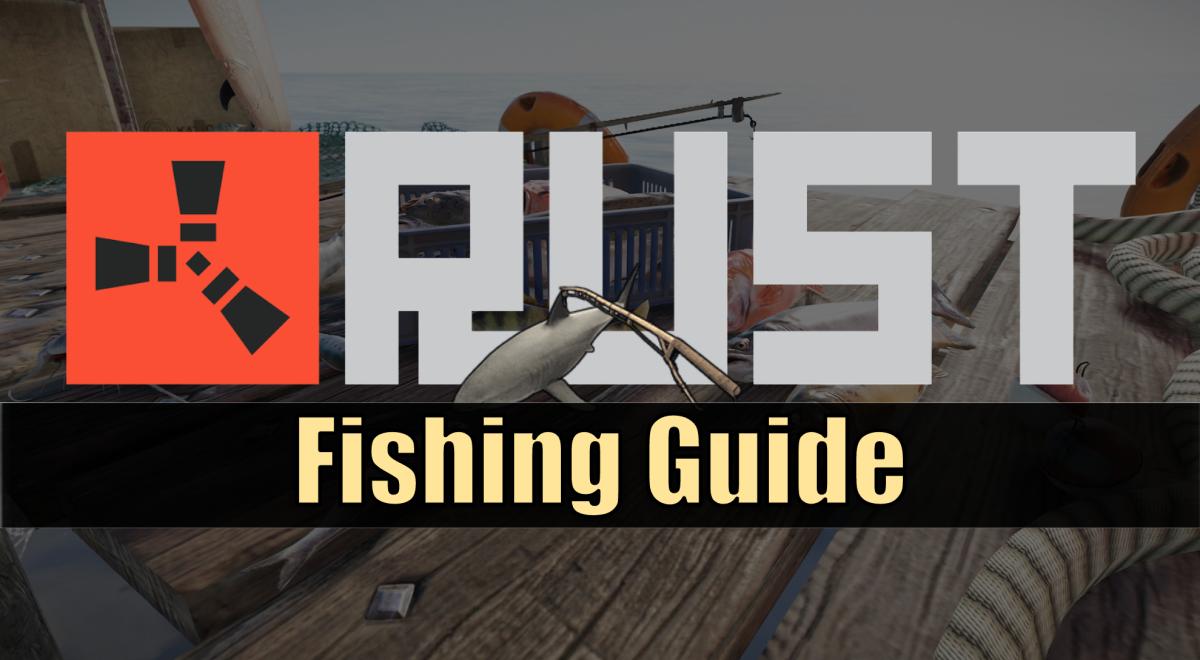 rust-fishing-guide