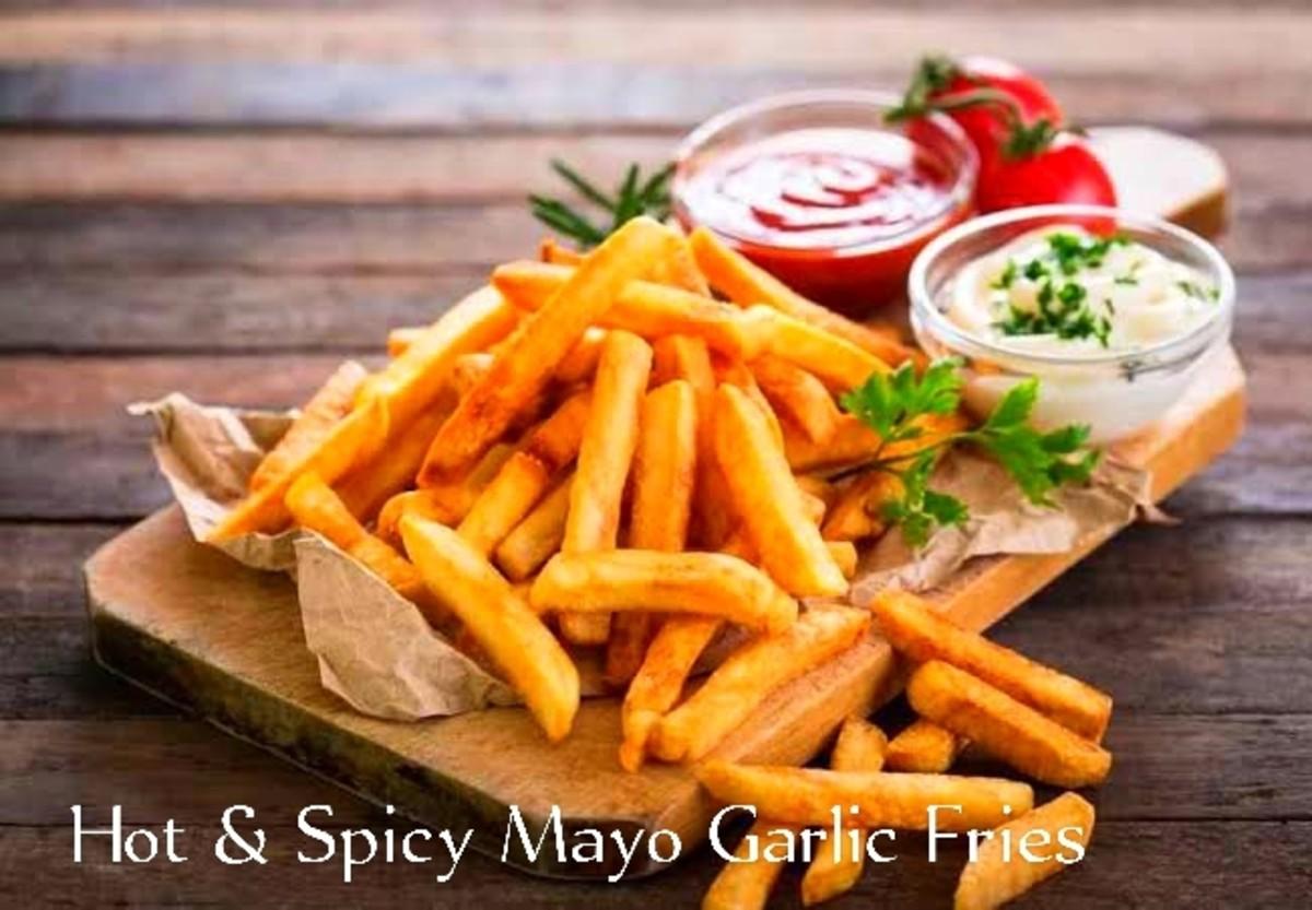 Killer Crispy, Hot, and Spicy Mayo Garlic Fries.