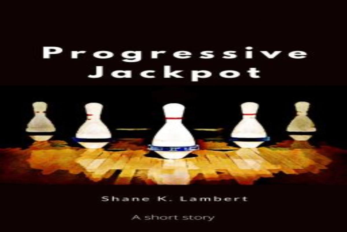 Progressive Jackpot: A Short Story