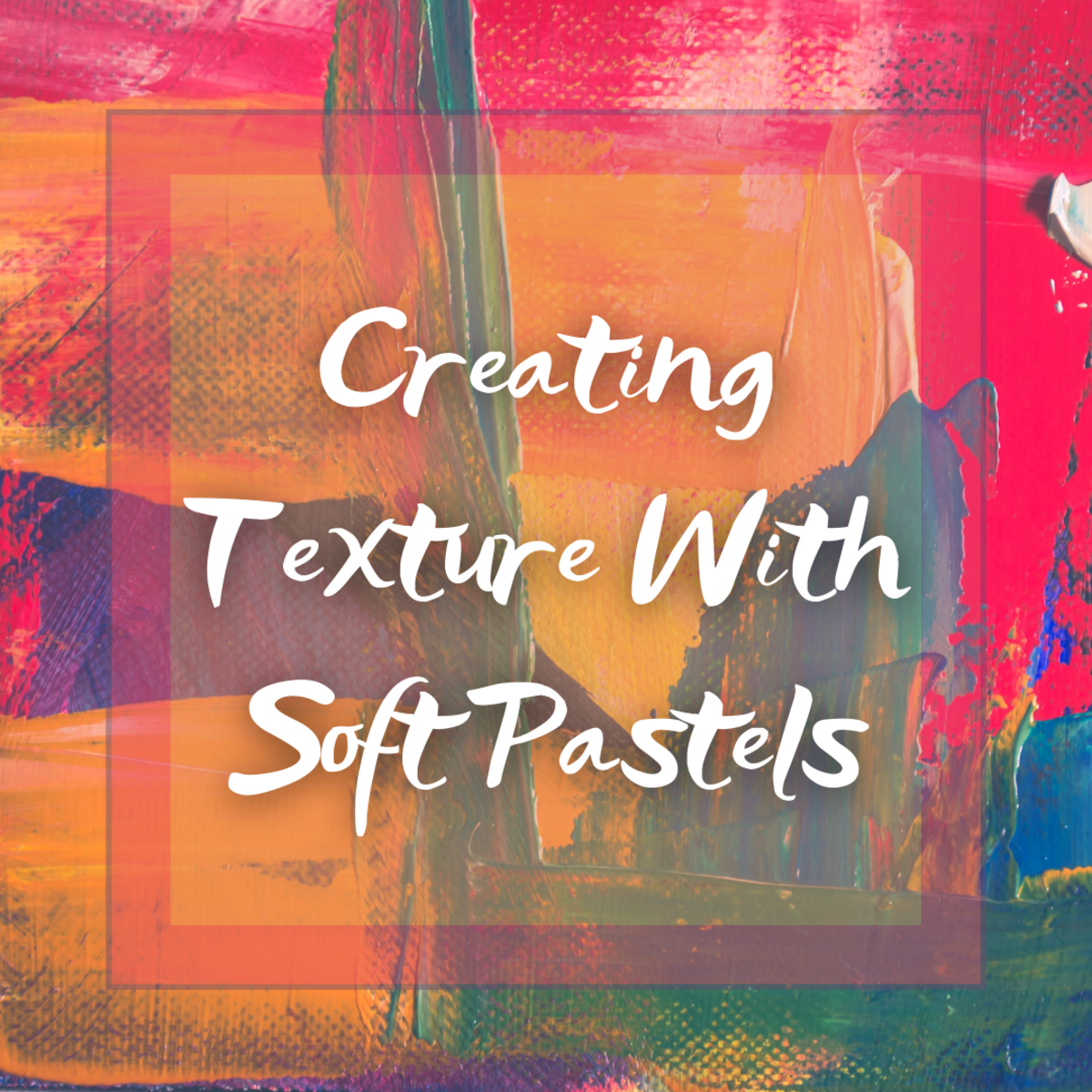How to Create Texture With Artists' Soft Pastels