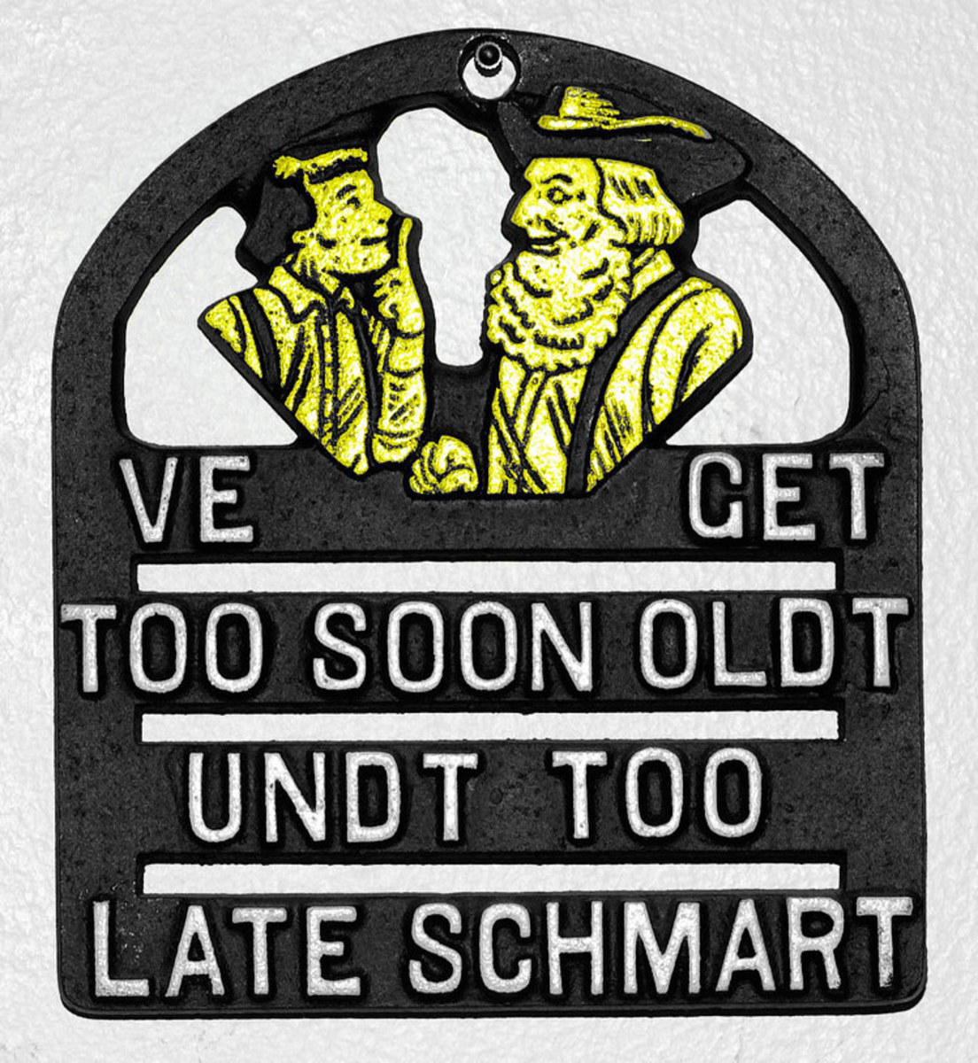 Should you keep something your grandma kept in her kitchen? Reminding us of aging and the mistakes we've made, this saying is attributed to the U.S. Pennsylvania Dutch.