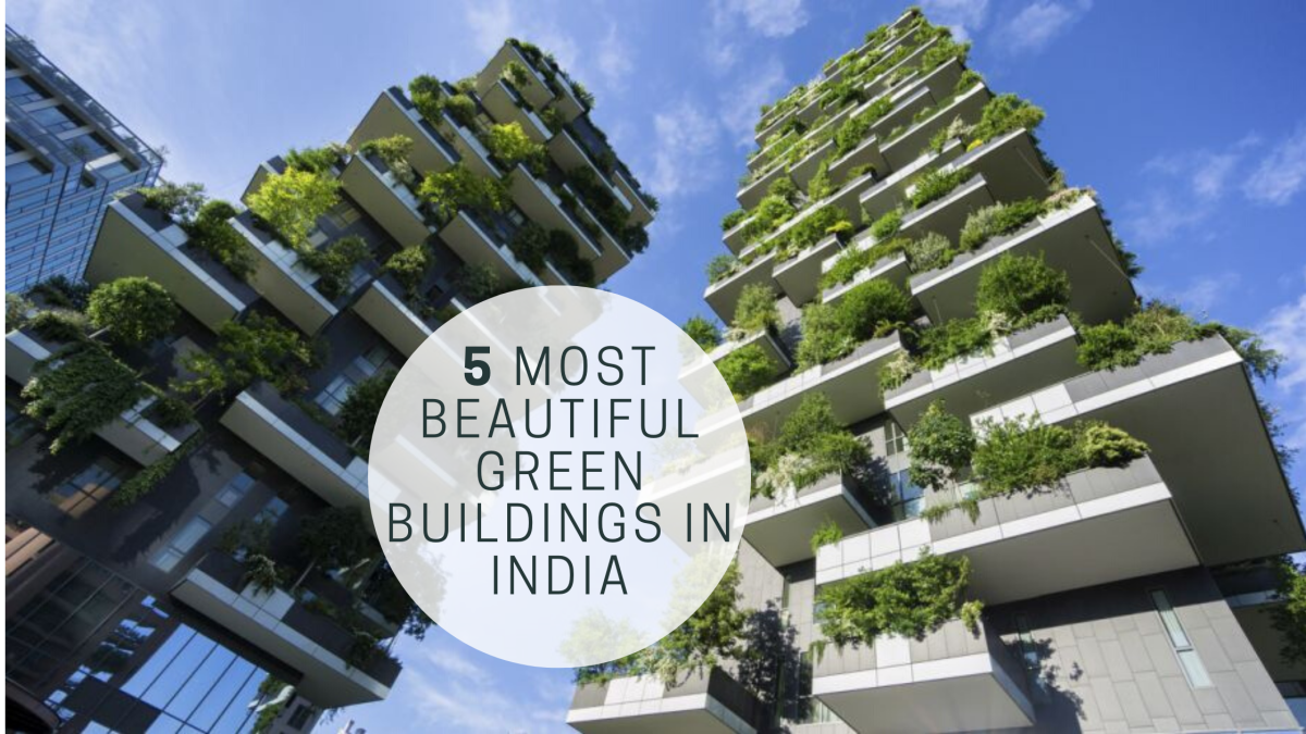 5 Most Beautiful Green Buildings in India