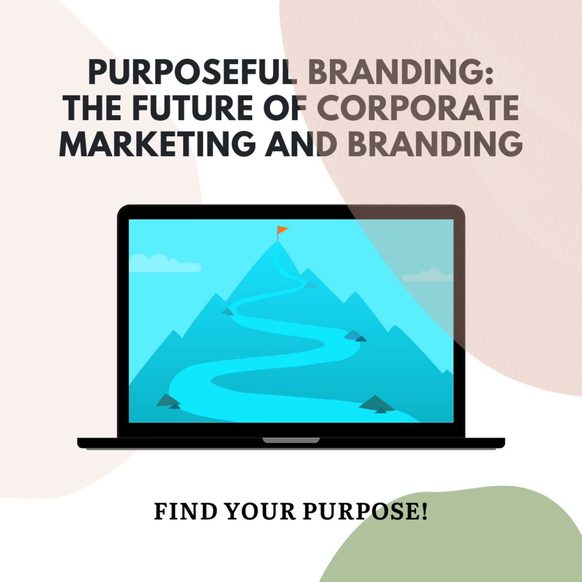 Purposeful Branding: The Future of Corporate Branding and Marketing