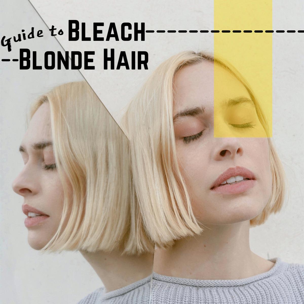 Guide to bleach blonde hair