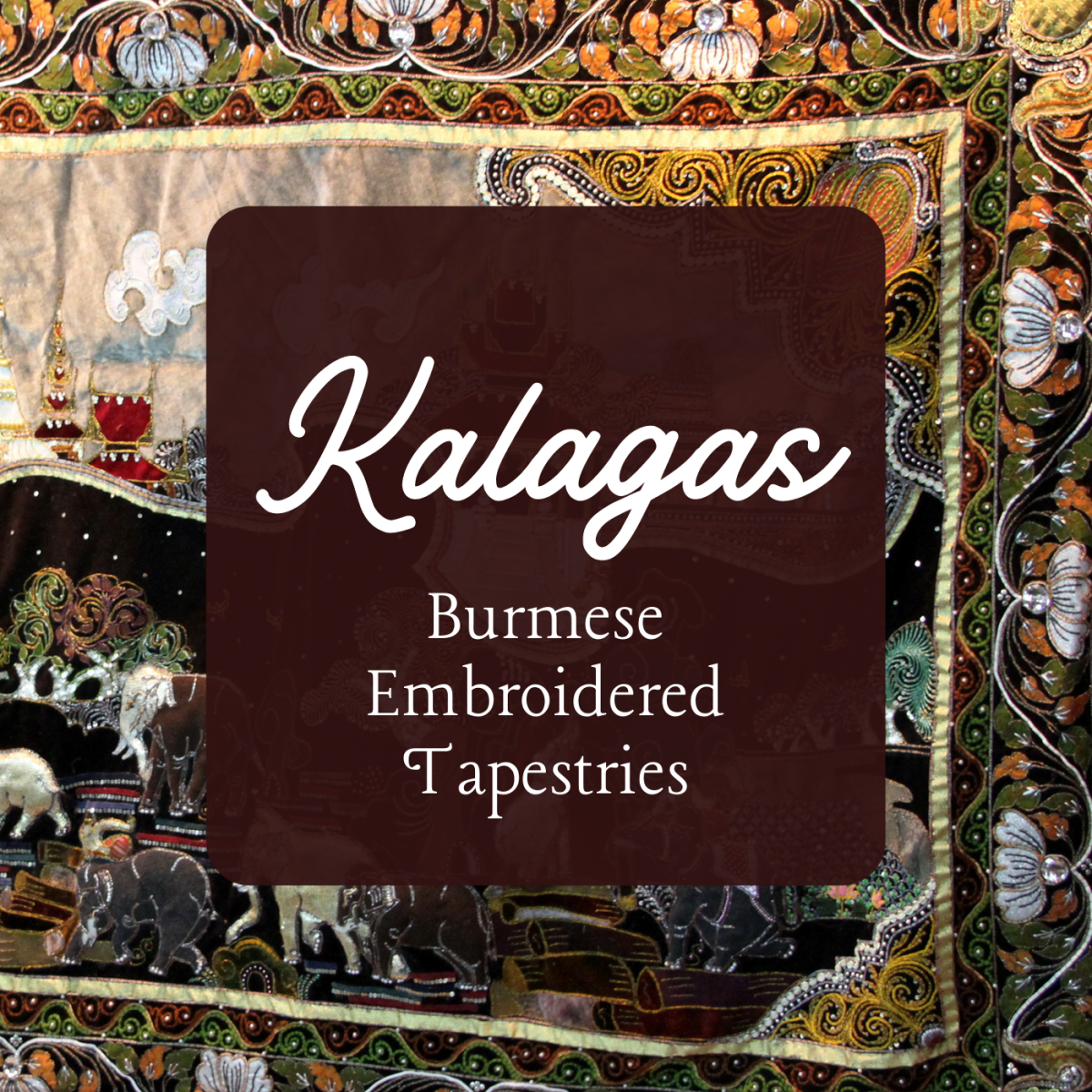 What Are Kalagas? (Burmese Bead-Embroidered Tapestries)