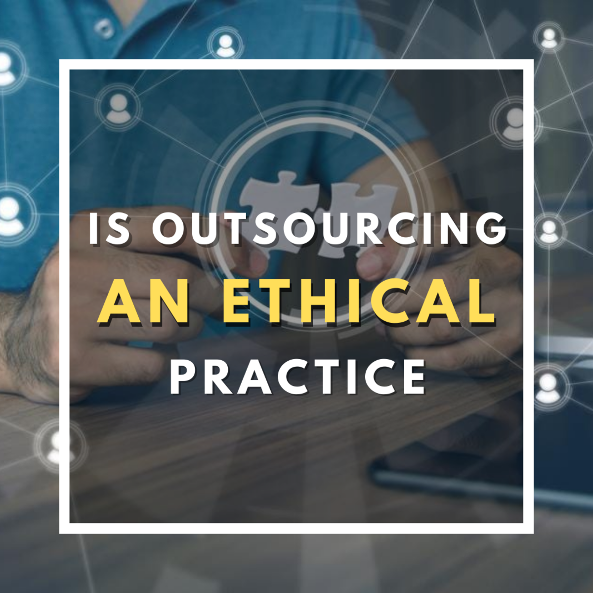 is-outsourcing-an-ethical-practice-an-essay