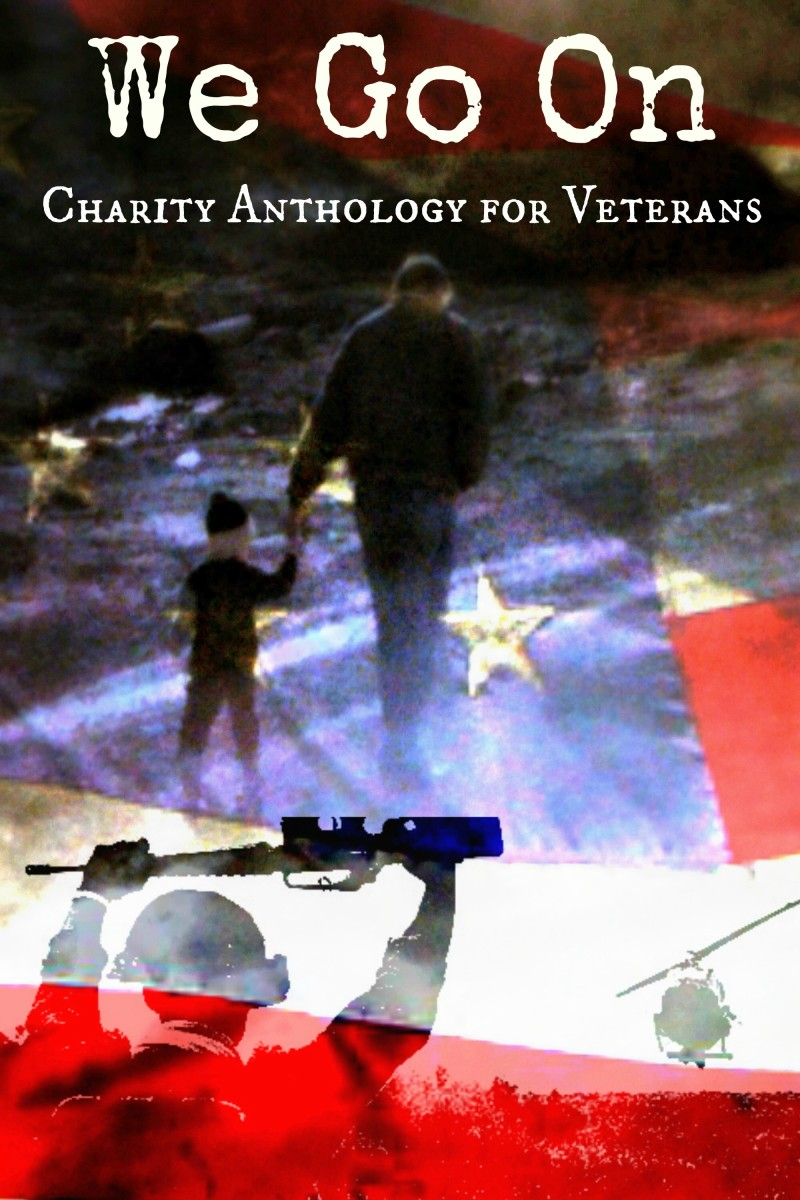 """The cover for """"We Go On - A Veteran's Anthology for Charity. It should be available for sale from March 9, 2015."""