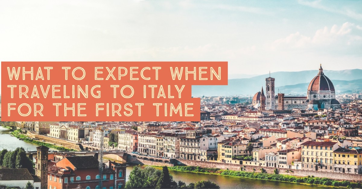 Enjoying Your First Trip to Italy