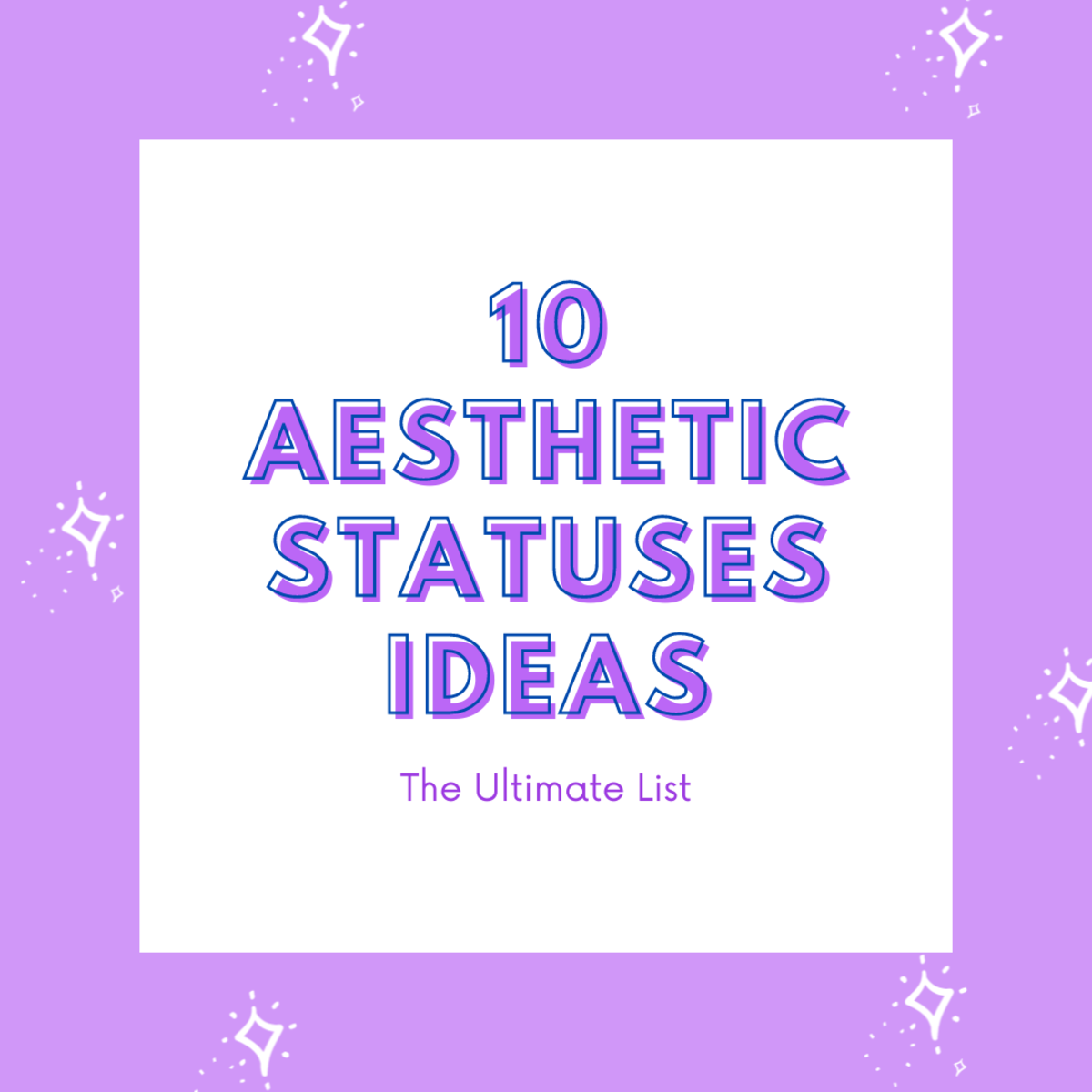 In this guide, we're going to take a look at 10 aesthetic status ideas!