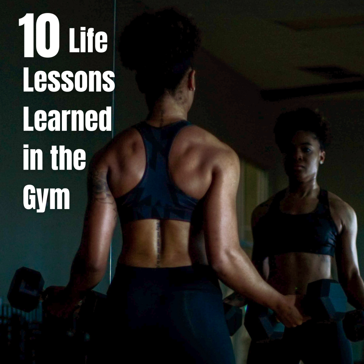 10 Life Lessons I Learned in the Gym