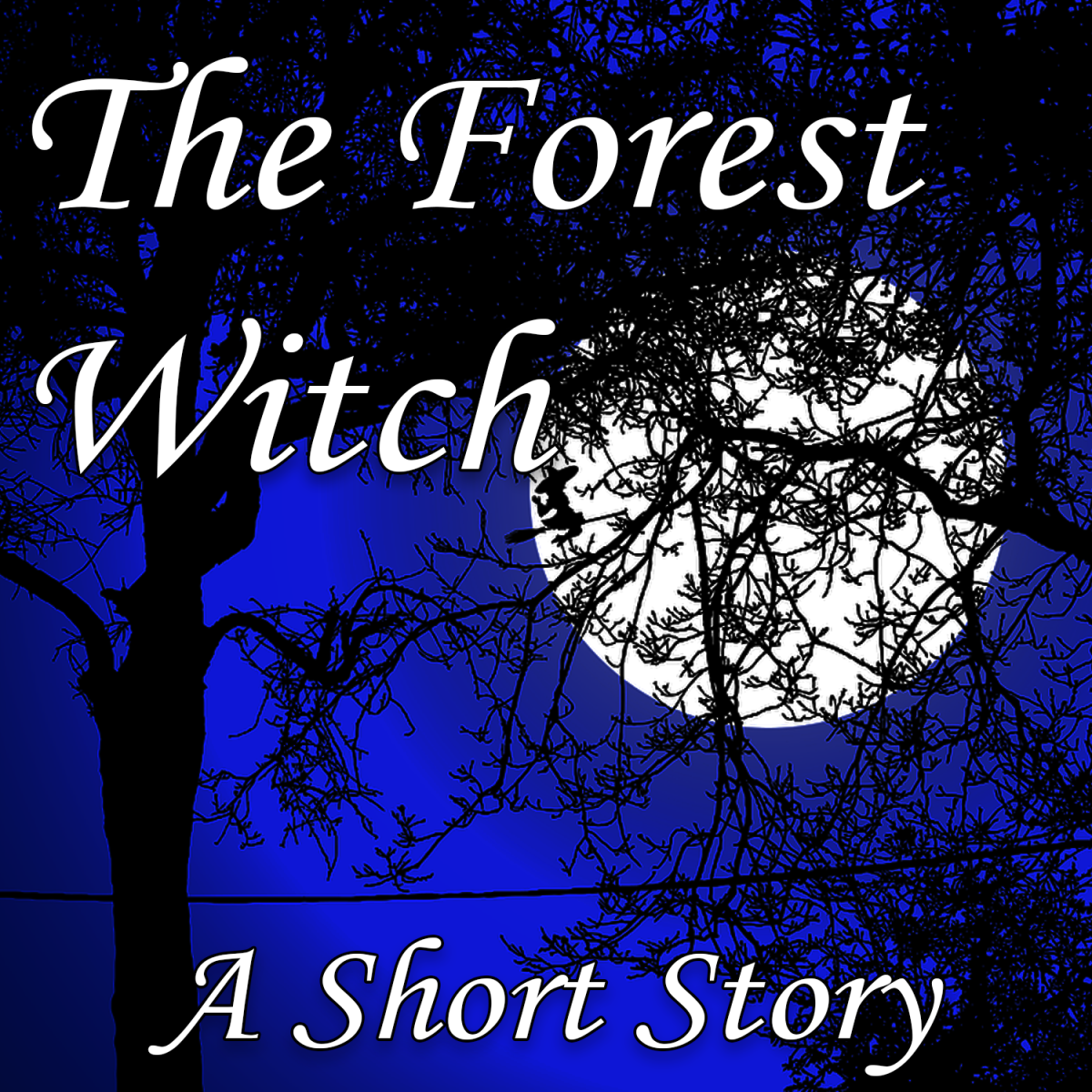 The Forest Witch: A short story by Jennifer Wilber