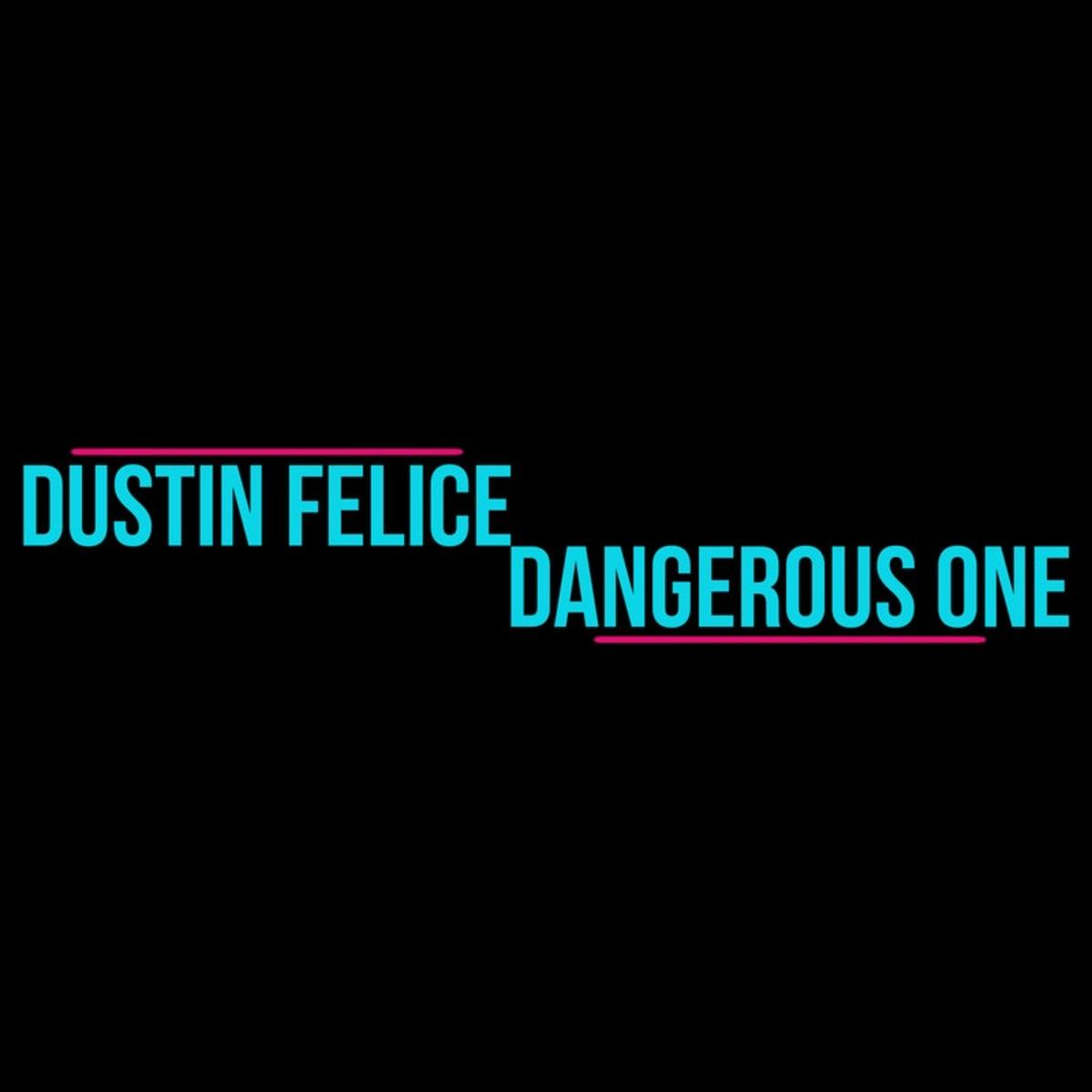 synth-single-review-dangerous-one-by-dustin-felice