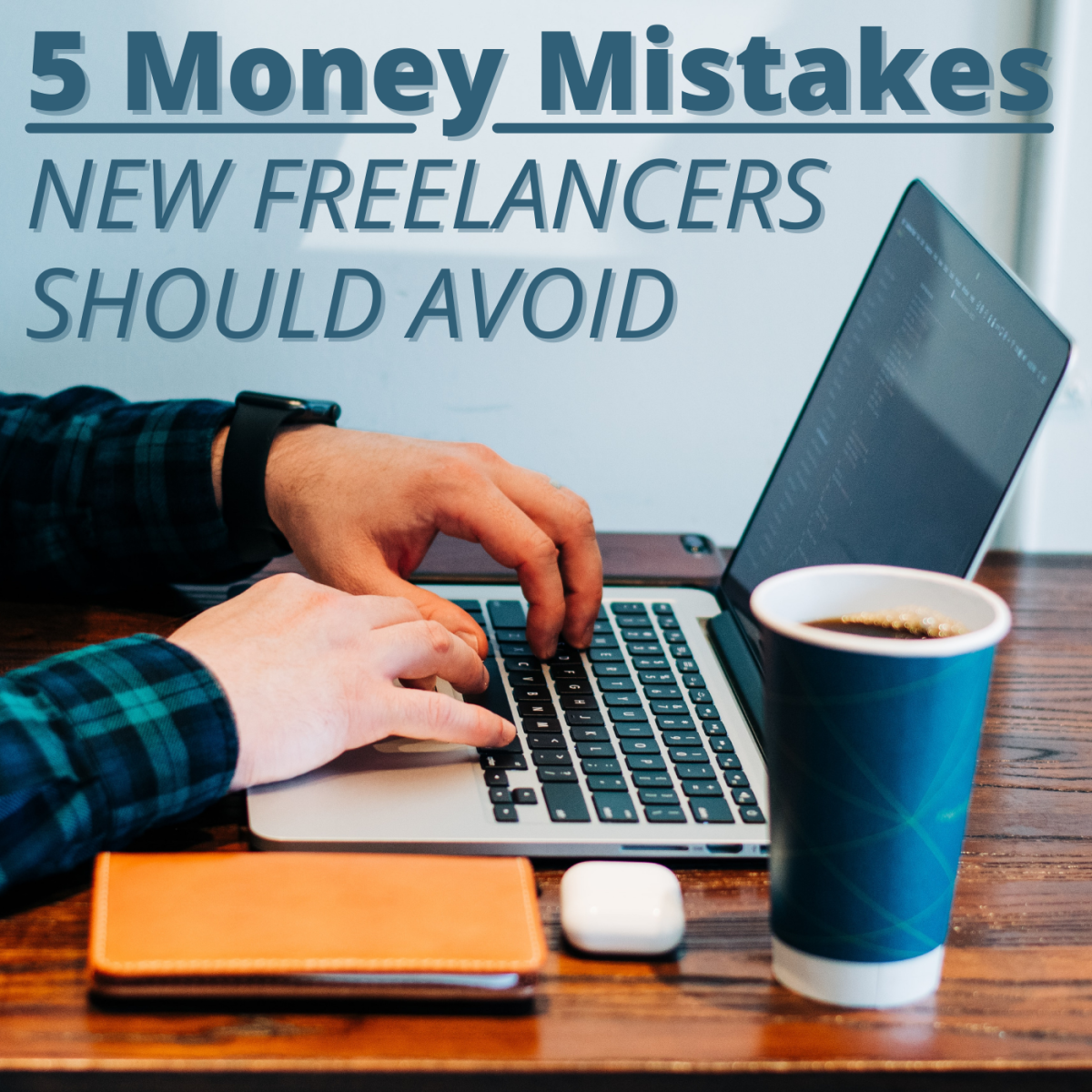 It's easy to make financial mistakes in a non-traditional employment environment. Here are five big ones to avoid if you can.