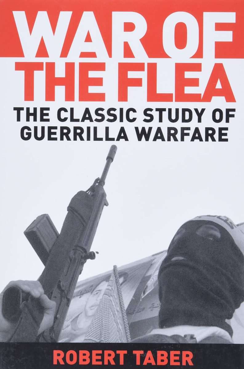 The War of the Flea: The Classic Study of Guerrilla Warfare' by Robert Taber