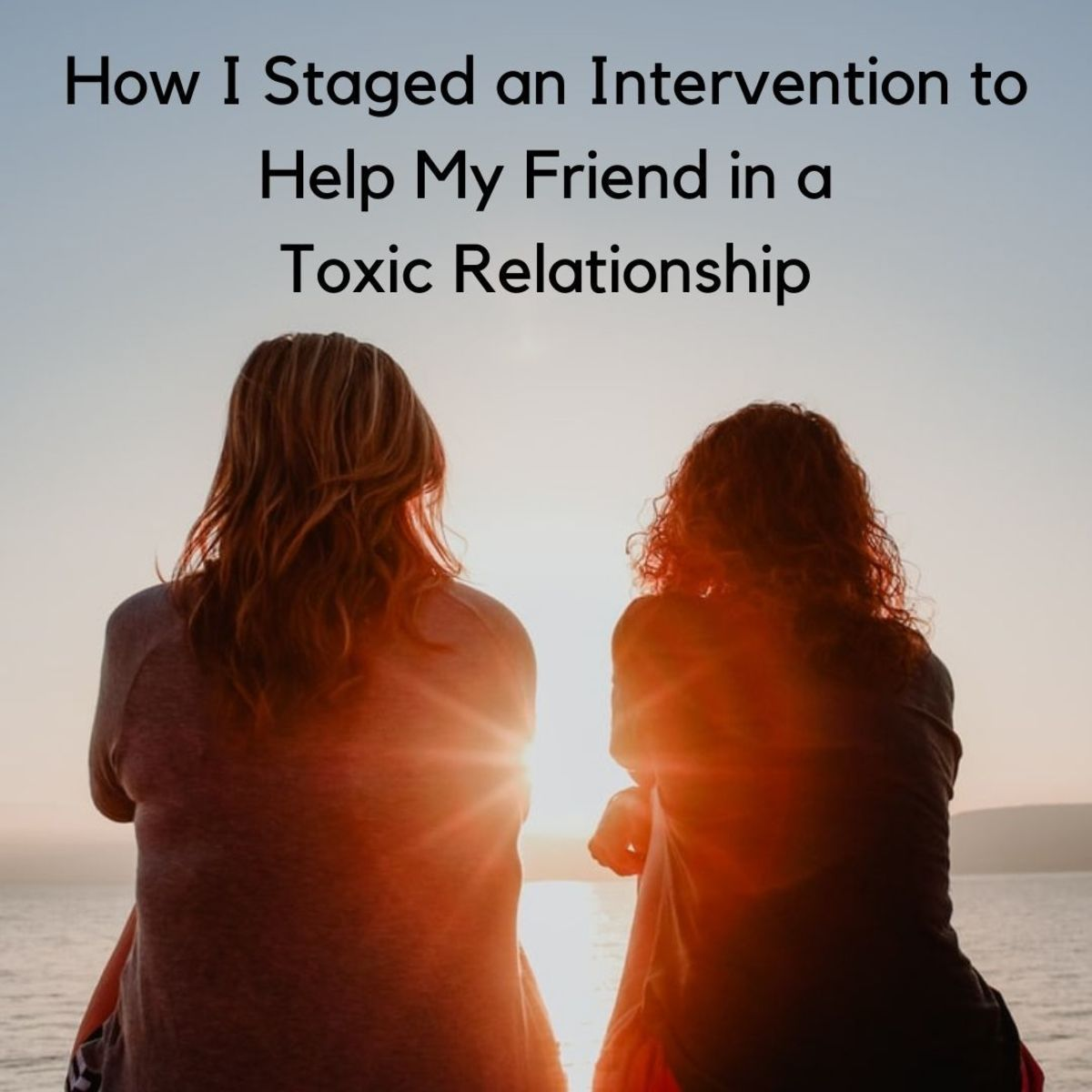 how-intervention-helped-my-friend-in-a-toxic-relationship