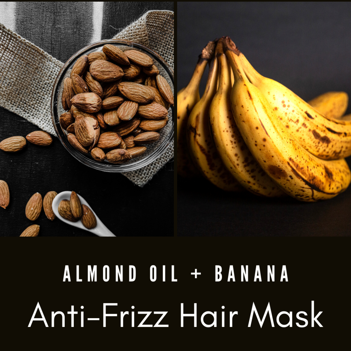 Bananas and almond milk make a great mask that will keep the frizz at bay!