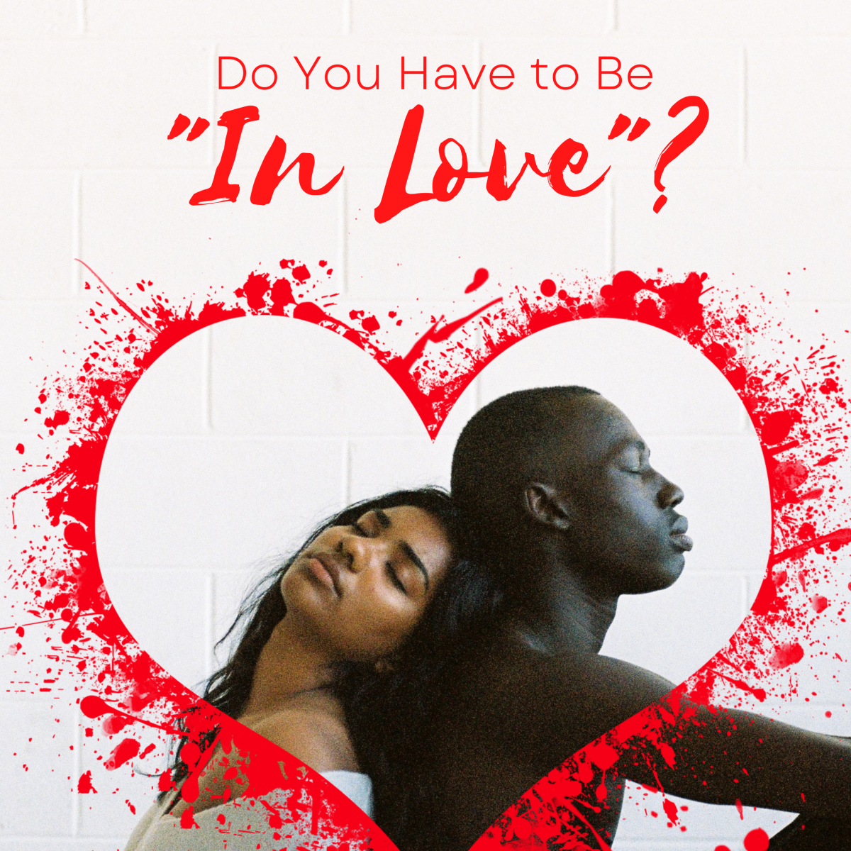 Can a relationship work without you being in love?
