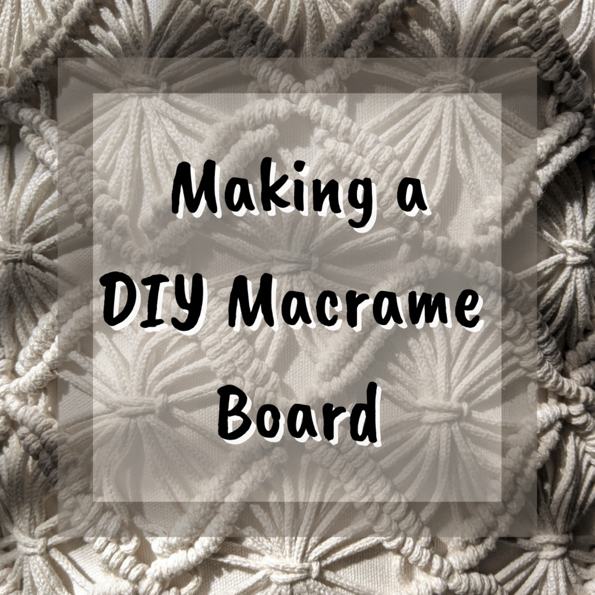 Learn how to easily and inexpensively create your own custom macrame board!