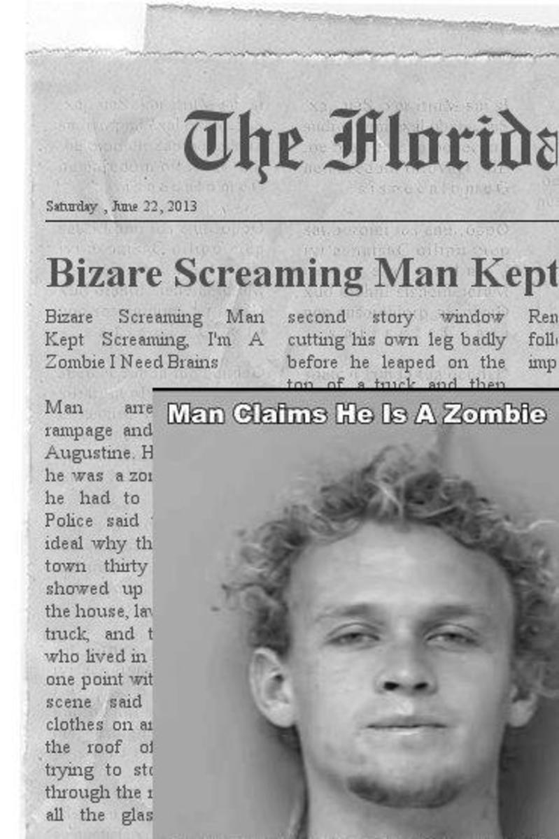 Man In Florida Goes Wild With Desire For Brains. He claimed he was a zombie and said he had to have brains.