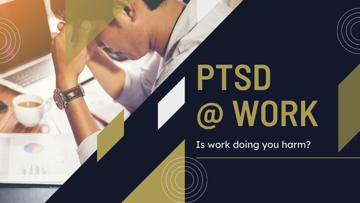 Development of Complex PTSD in the Office - Is Your Workplace Doing You Harm?