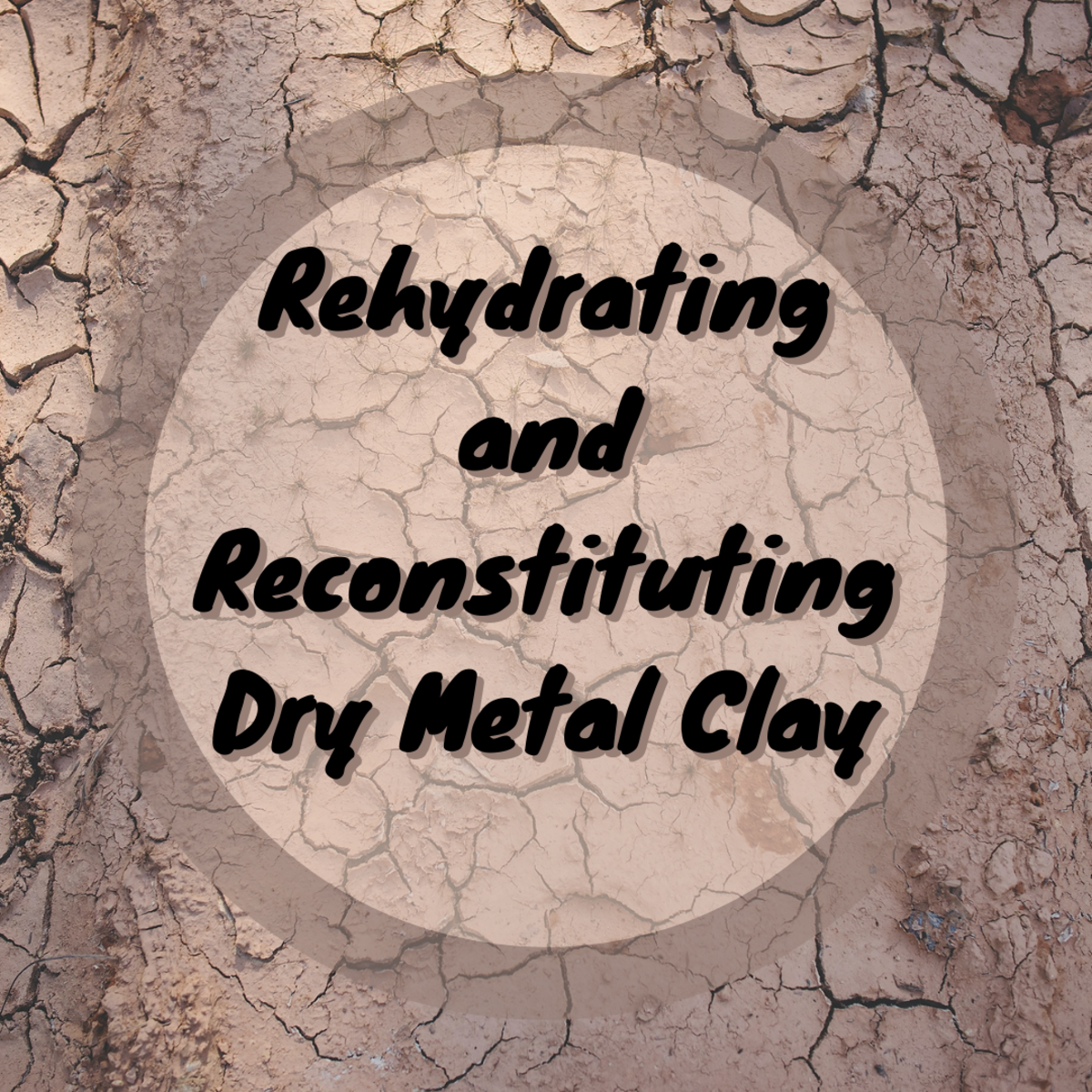 How to Rehydrate or Reconstitute Dry Metal Clay