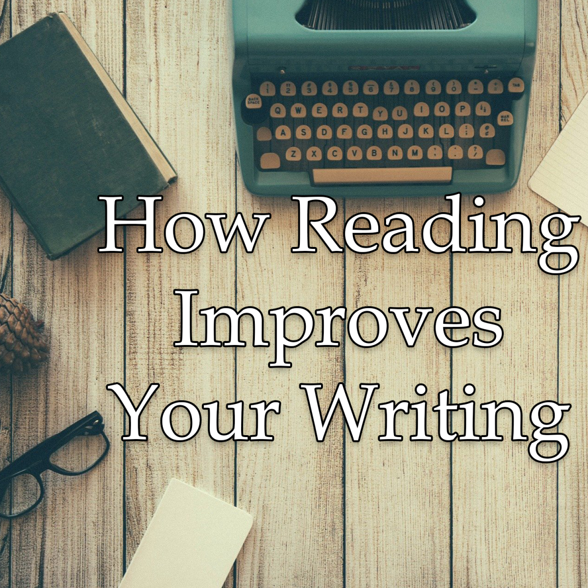 How Reading Improves Your Writing