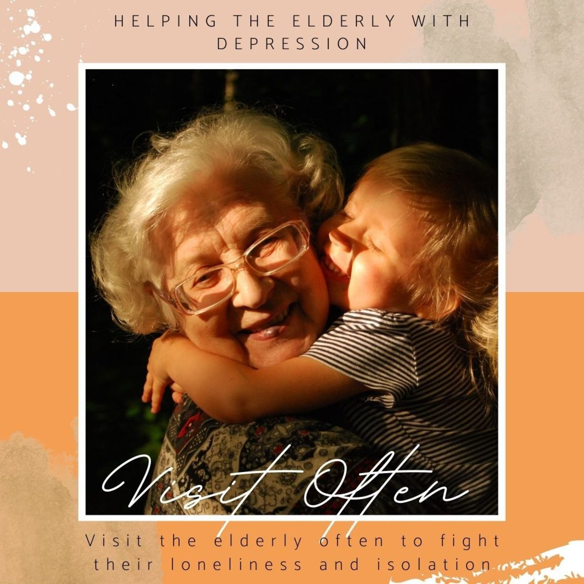 Visit the elderly often to fight their loneliness and isolation