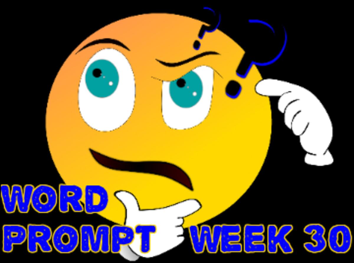 Word Prompts Help Creativity ~ Week 30