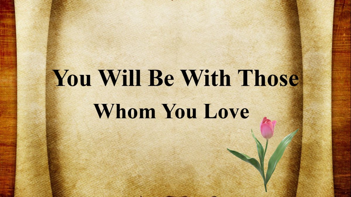 Hadith (You Will Be With Those Whom You Love): Explanation and Benefits