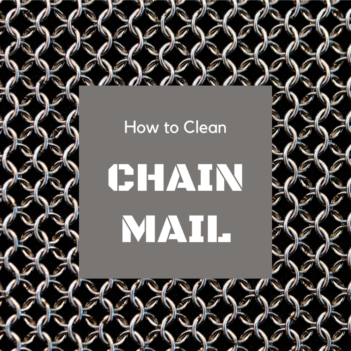 How to Clean Stainless Steel Chain Mail: 4 Techniques