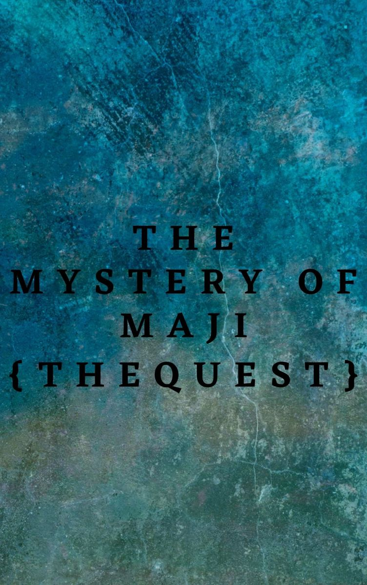 The Mystery of Maji{the Quest}