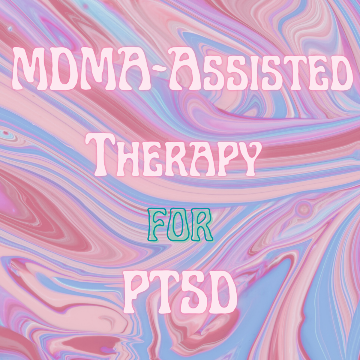 MDMA-Assisted Therapy for PTSD