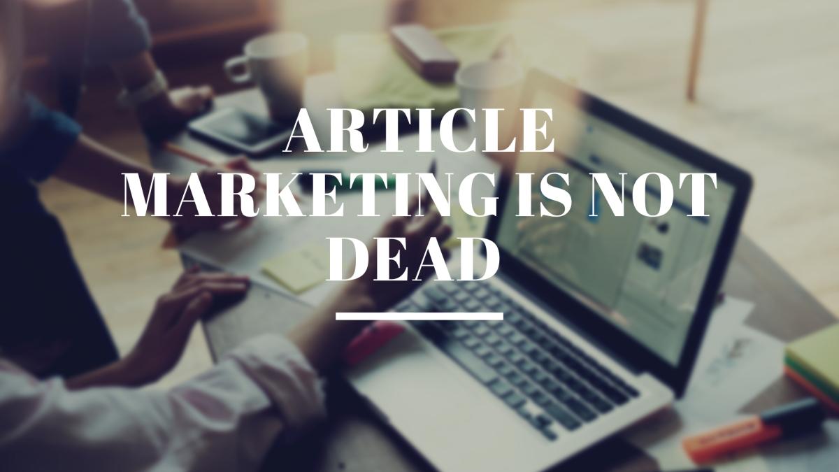 article-marketing-is-not-dead